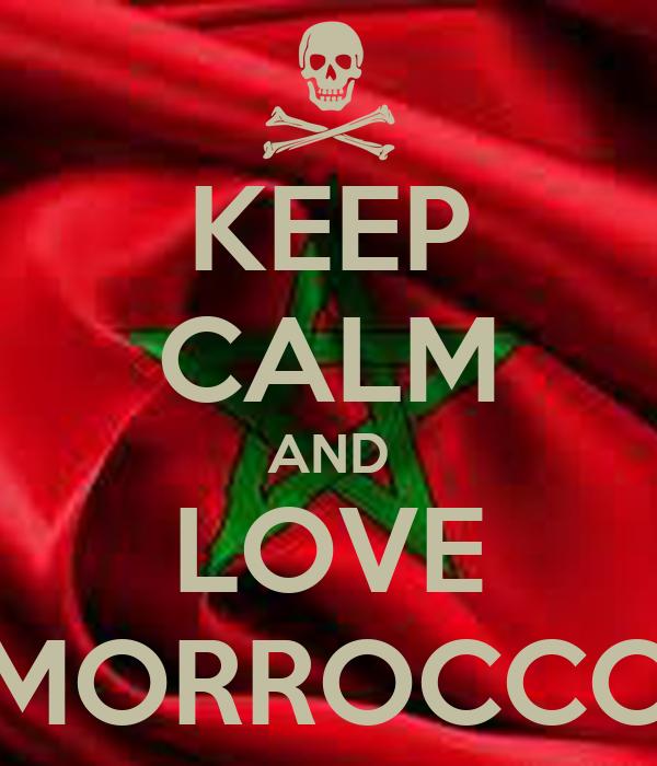KEEP CALM AND LOVE MORROCCO