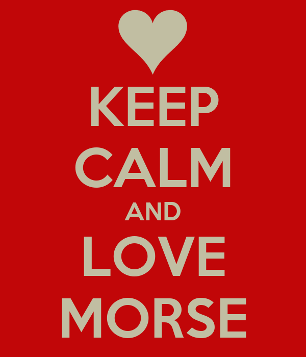 KEEP CALM AND LOVE MORSE