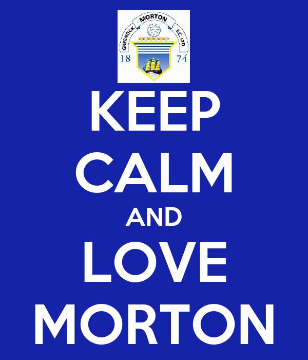 KEEP CALM AND LOVE MORTON