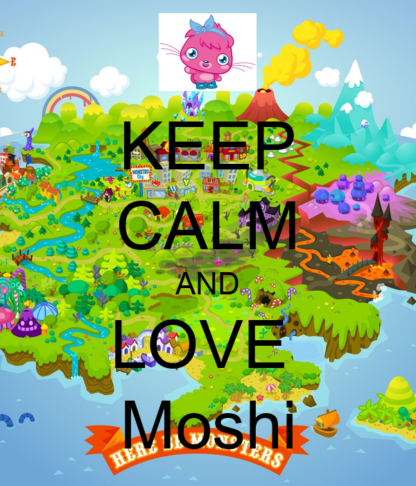 KEEP CALM AND LOVE  Moshi