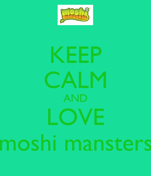 KEEP CALM AND LOVE moshi mansters