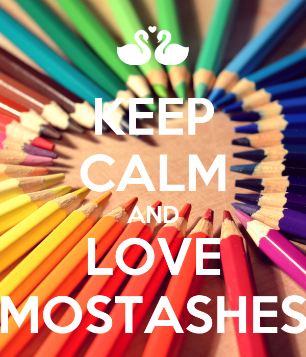 KEEP CALM AND LOVE MOSTASHES