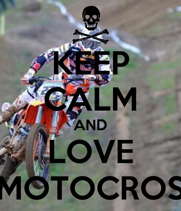 KEEP CALM AND LOVE MOTOCROS