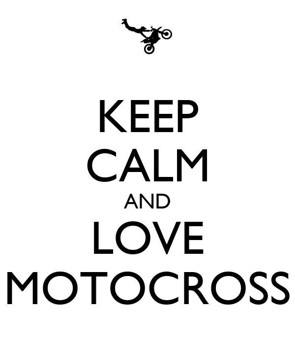 KEEP CALM AND LOVE MOTOCROSS