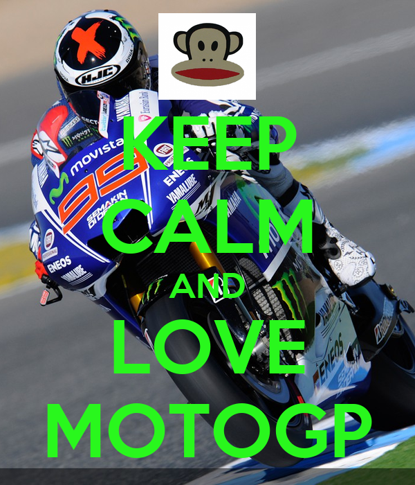 KEEP CALM AND LOVE MOTOGP