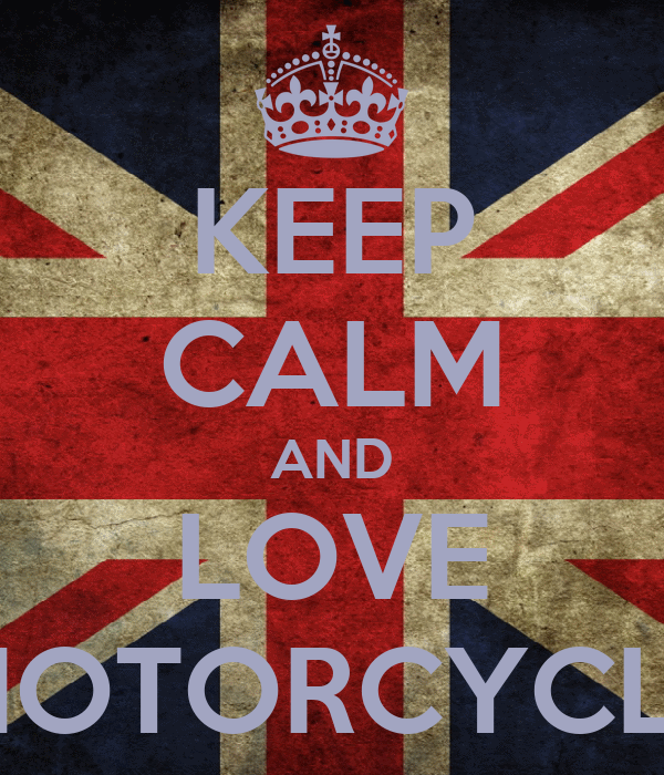 KEEP CALM AND LOVE MOTORCYCLE