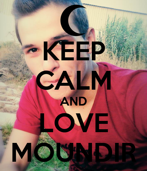 KEEP CALM AND LOVE MOUNDIR