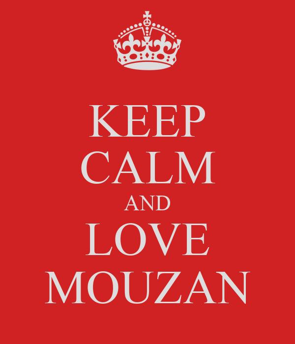 KEEP CALM AND LOVE MOUZAN