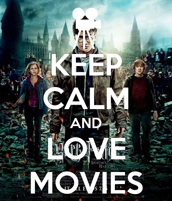 KEEP CALM AND LOVE MOVIES