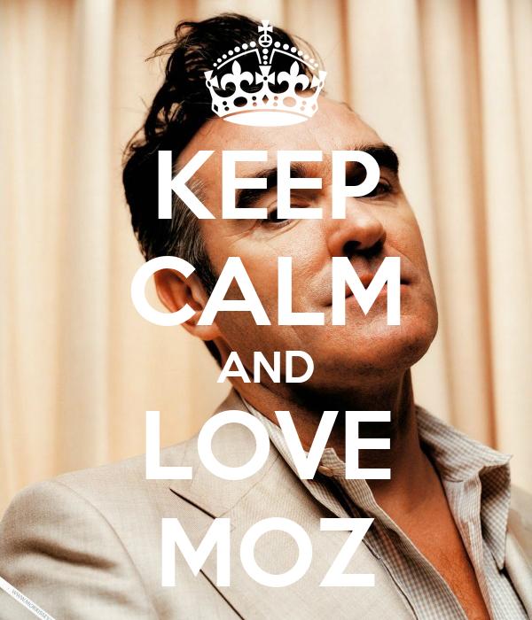 KEEP CALM AND LOVE MOZ