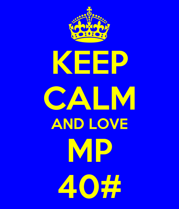 KEEP CALM AND LOVE MP 40#