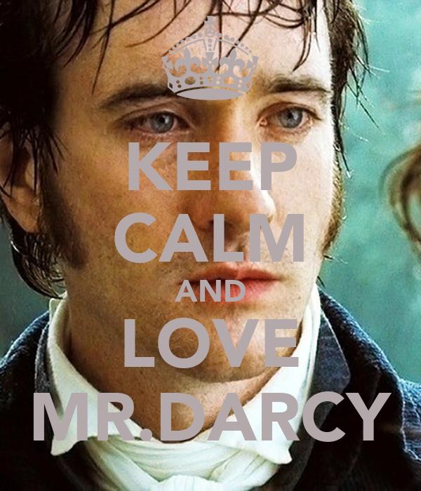 KEEP CALM AND LOVE MR.DARCY