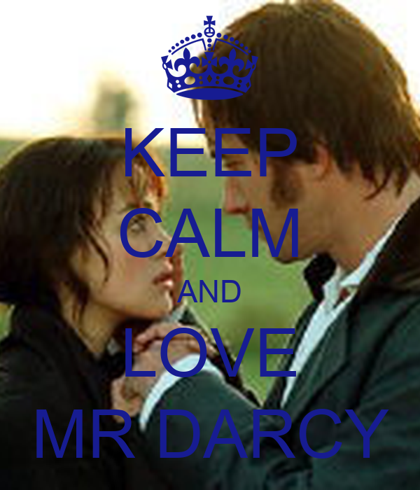 KEEP CALM AND LOVE MR DARCY