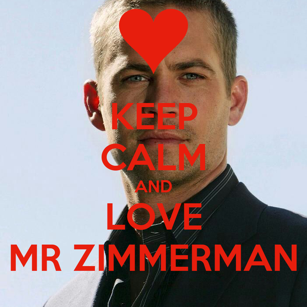 KEEP CALM AND LOVE MR ZIMMERMAN