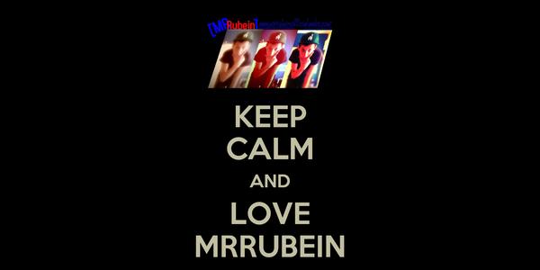 KEEP CALM AND LOVE MRRUBEIN