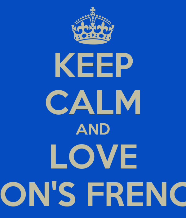 KEEP CALM AND LOVE MRS CLAPSON'S FRENCH LESSONS
