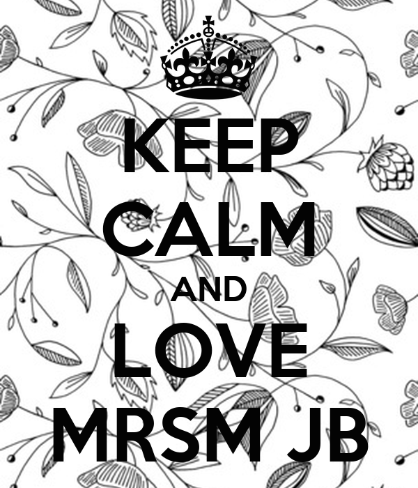 KEEP CALM AND LOVE MRSM JB