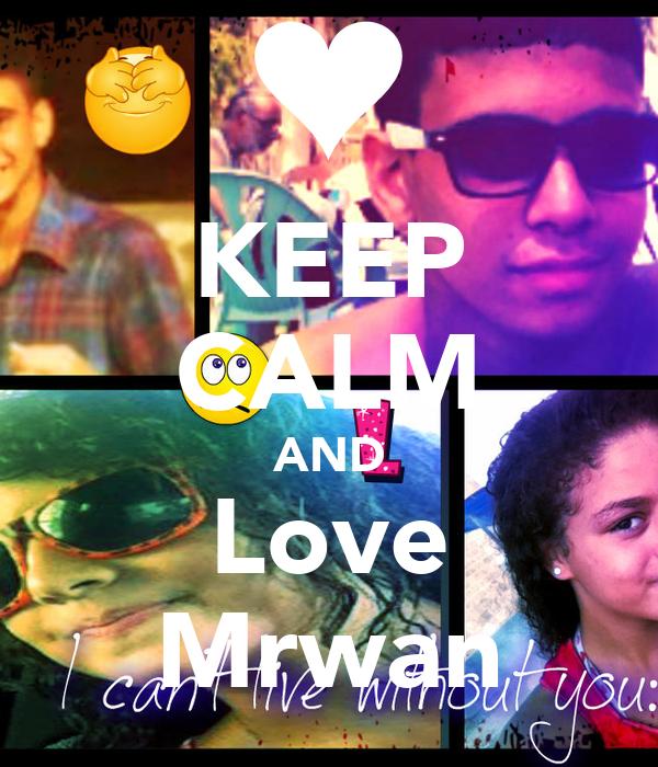 KEEP CALM AND Love Mrwan
