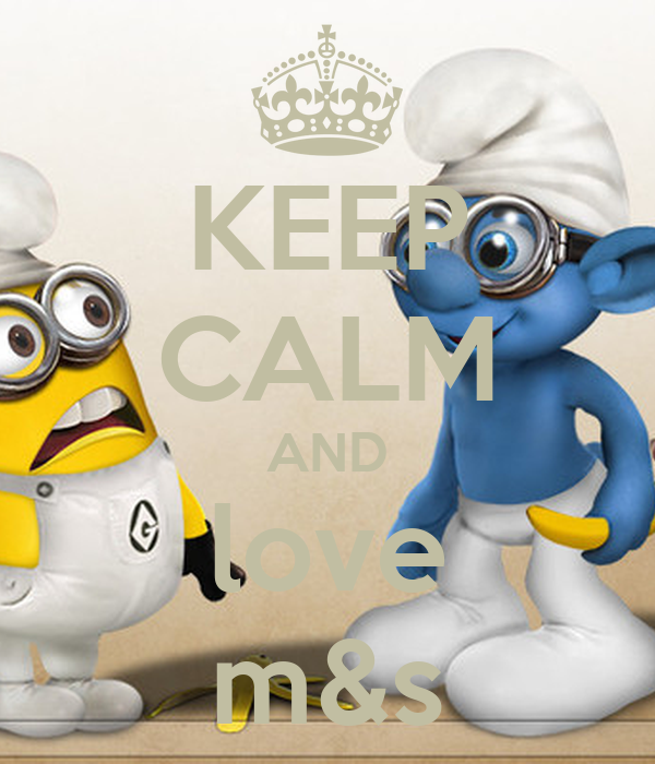 KEEP CALM AND love m&s