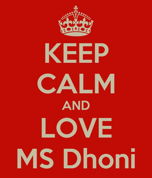 KEEP CALM AND LOVE MS Dhoni