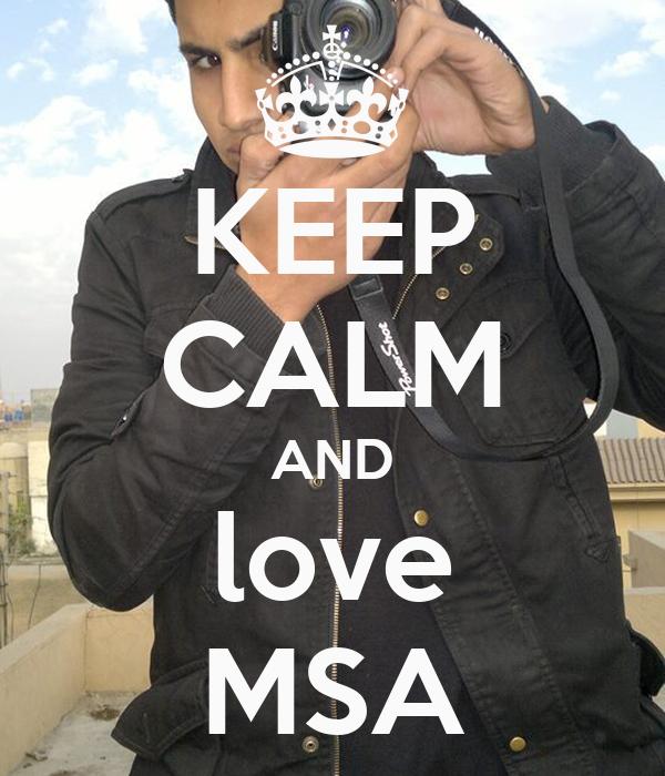 KEEP CALM AND love MSA