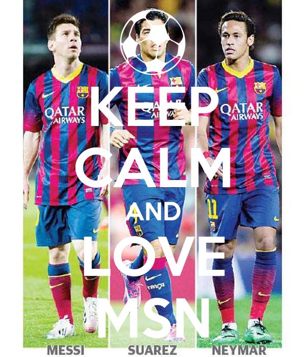 KEEP CALM AND LOVE MSN