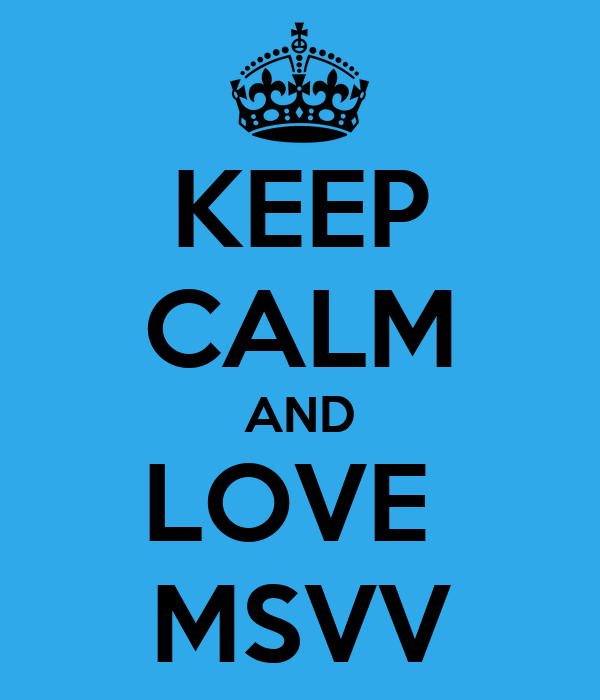 KEEP CALM AND LOVE  MSVV