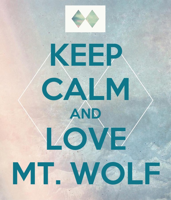 KEEP CALM AND LOVE MT. WOLF