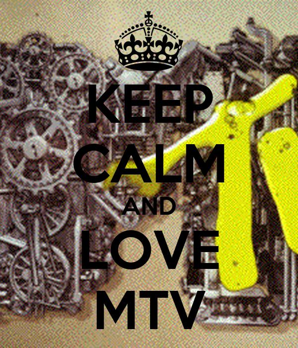 KEEP CALM AND LOVE MTV