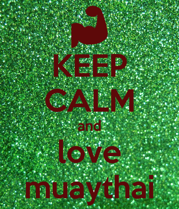 KEEP CALM and love muaythai