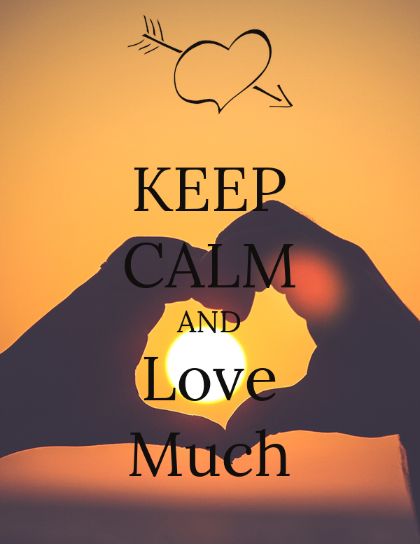 KEEP CALM AND Love Much