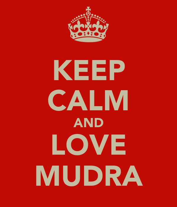 KEEP CALM AND LOVE MUDRA