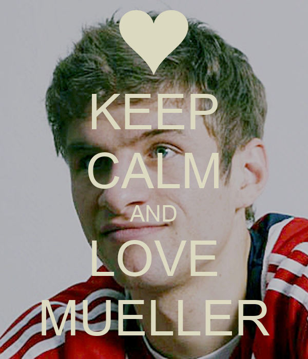 KEEP CALM AND LOVE MUELLER