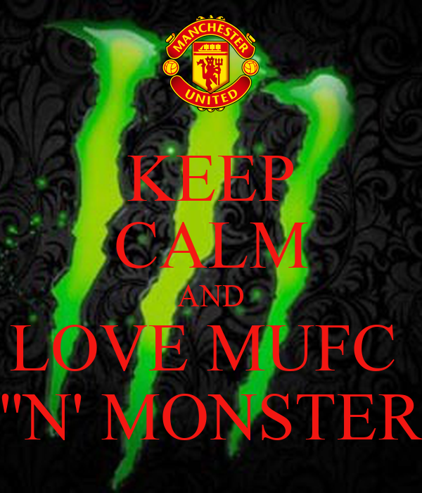 KEEP CALM AND LOVE MUFC  ''N' MONSTER
