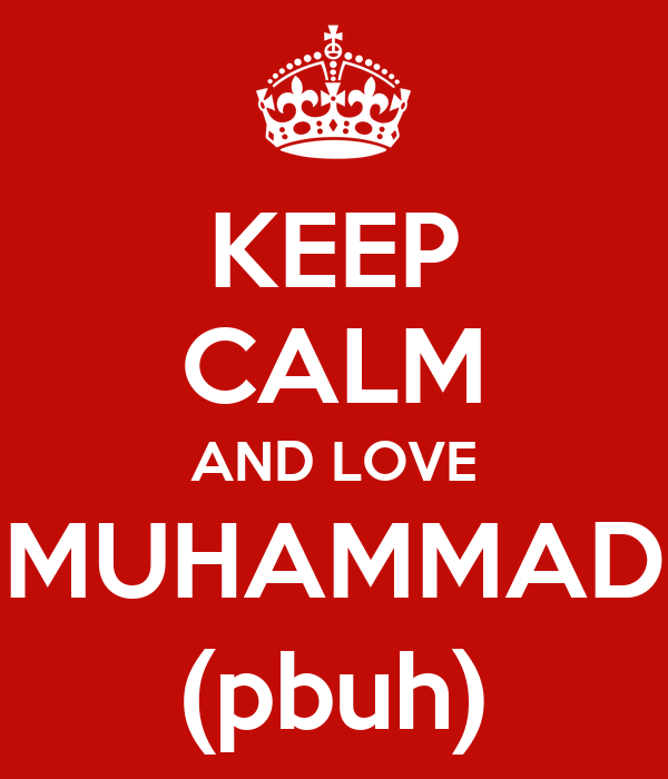 KEEP CALM AND LOVE MUHAMMAD (pbuh)