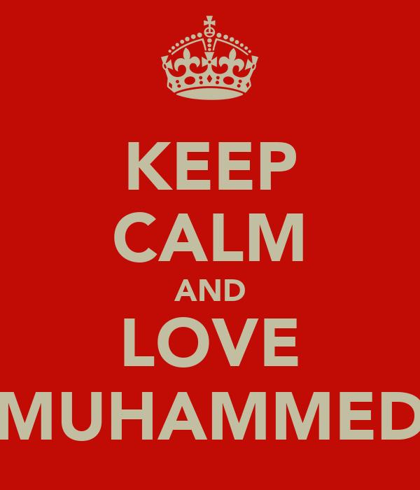 KEEP CALM AND LOVE MUHAMMED