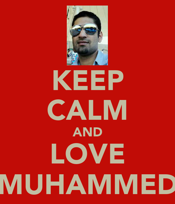 KEEP CALM AND LOVE MUHAMMED