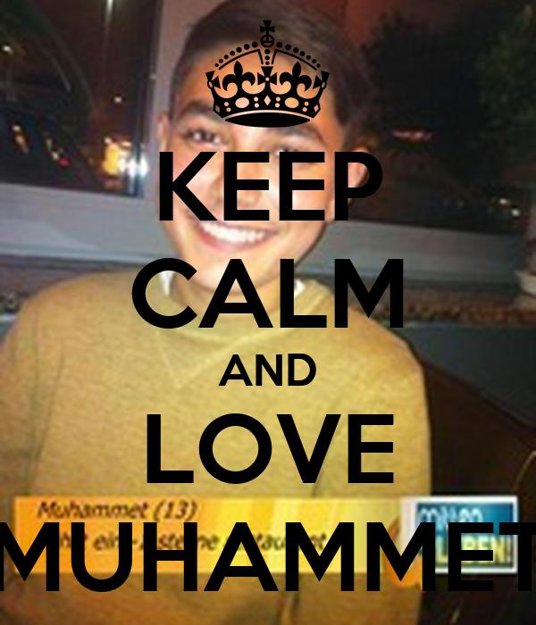 KEEP CALM AND LOVE MUHAMMET