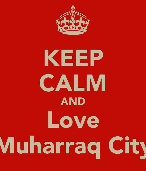 KEEP CALM AND Love Muharraq City