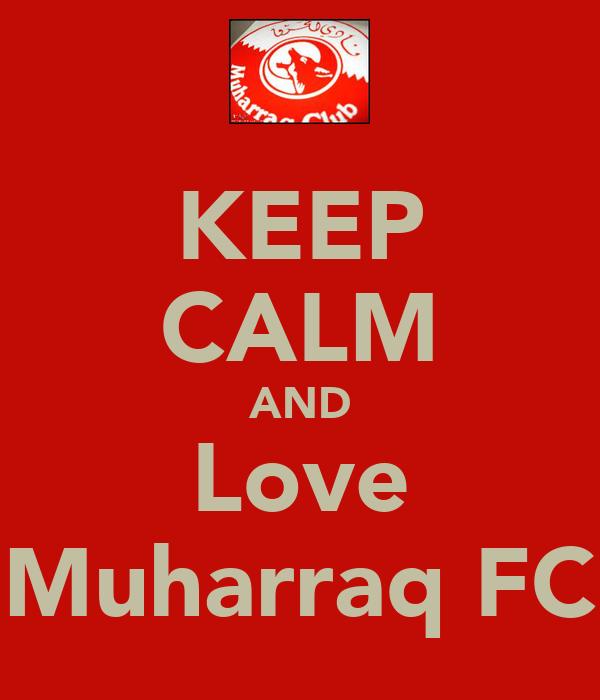 KEEP CALM AND Love Muharraq FC