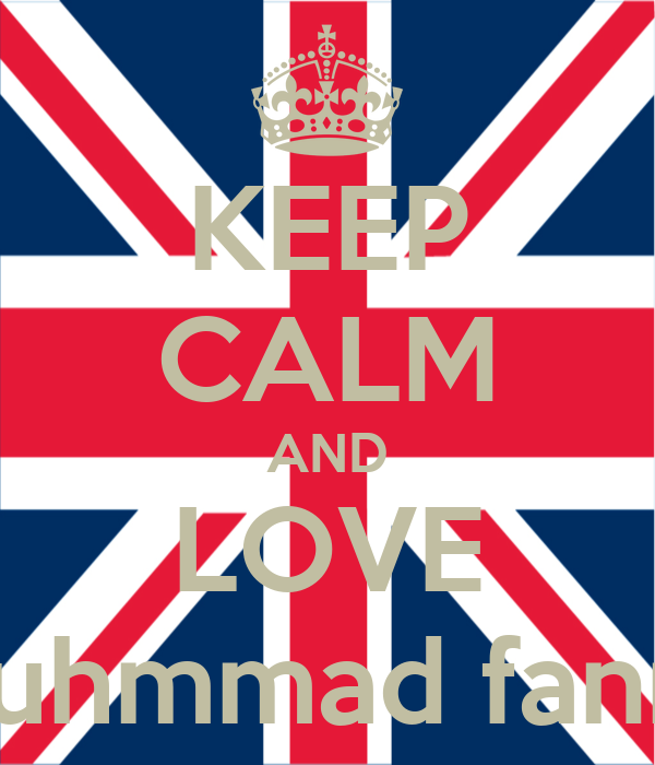 KEEP CALM AND LOVE muhmmad fanny