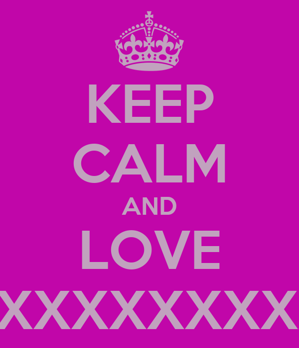 KEEP CALM AND LOVE MUM XXXXXXXXXXXXXXXXXXXX