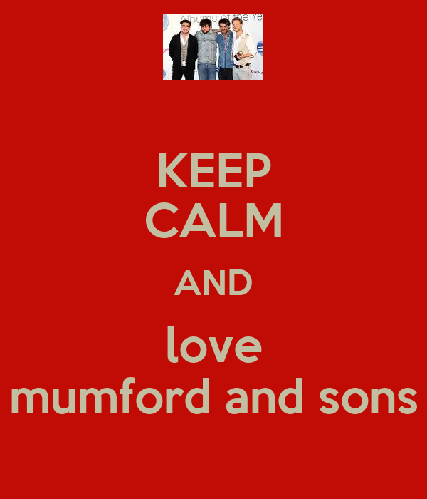 KEEP CALM AND love mumford and sons