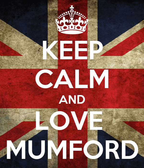 KEEP CALM AND LOVE  MUMFORD