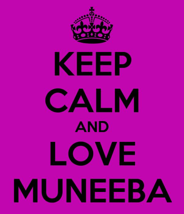 KEEP CALM AND LOVE MUNEEBA