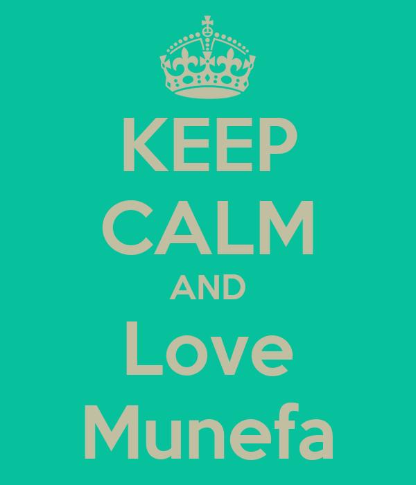 KEEP CALM AND Love Munefa