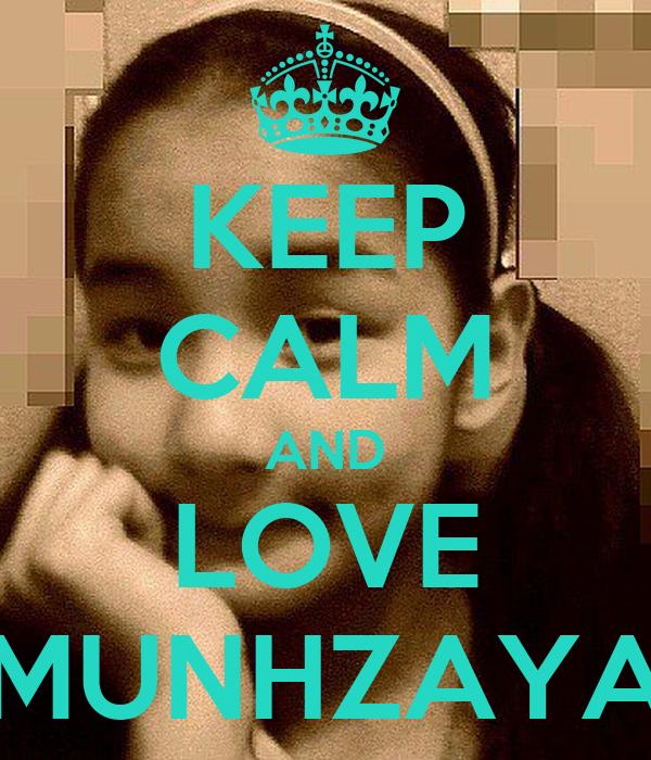 KEEP CALM AND LOVE MUNHZAYA
