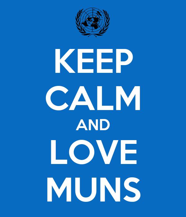 KEEP CALM AND LOVE MUNS