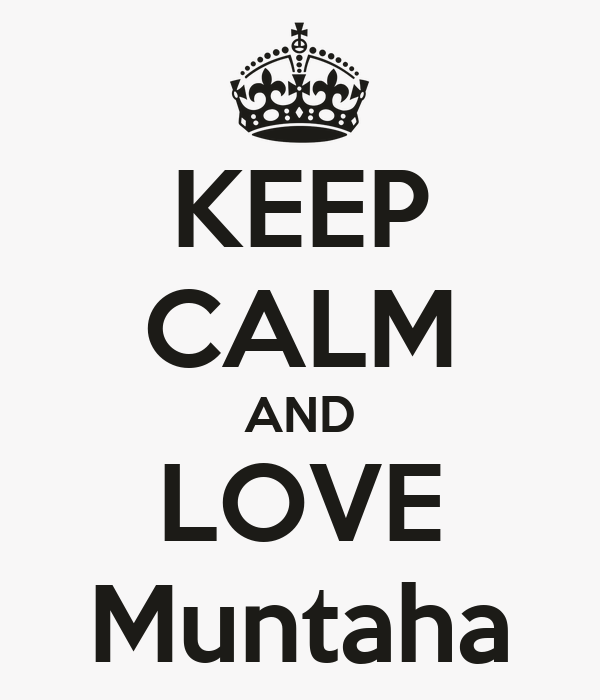 KEEP CALM AND LOVE Muntaha