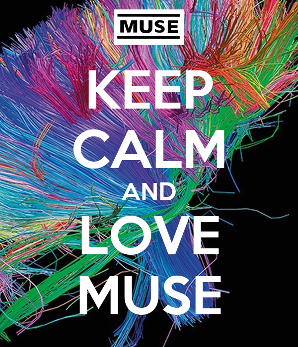KEEP CALM AND LOVE MUSE